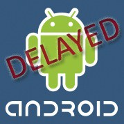 ANDROID DELAYED.png
